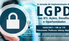 A Jornada de Implementação da LGPD nas IES: Ações, Desafios e Oportunidades