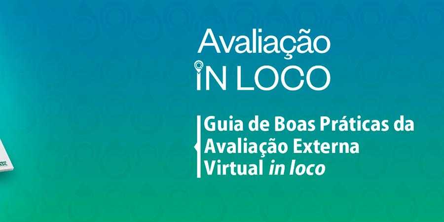 INEP/MEC | Avaliação in loco - Guia de Boas Práticas de Avaliação Externa Virtual in loco.